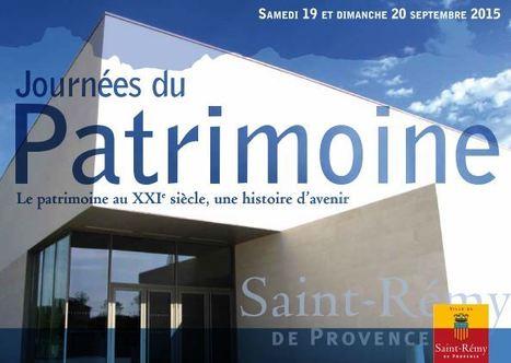 Journées du Patrimoine 2015   Saint Rémy de Provence Tourisme   Scoop.it