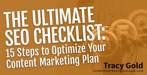 The Ultimate SEO Checklist: 15 Steps to Optimize Your Content Marketing Plan | Content Marketing | Scoop.it