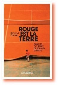 Rouge est la terre. Dans les coulisses de Roland Garros | Calmann-Lévy | Olé ITyPA | Scoop.it
