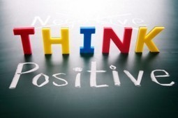 5 Ways for More Positive Thinking at The Workplace ... - Illumine Ltd | E-learning for Business | Scoop.it