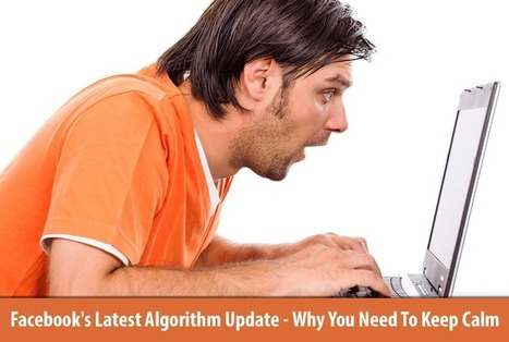 Facebook's Latest News Feed Algorithm Update – Why You Need to Keep Calm and Carry On | Charities and Social Media | Scoop.it