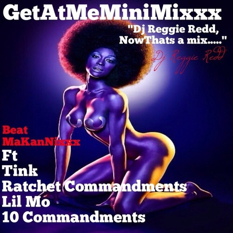GetAtMeMiniMixxxx ft Tink (Ratchet Commandments)/ Lil Mo (10 Commandments) | GetAtMe | Scoop.it