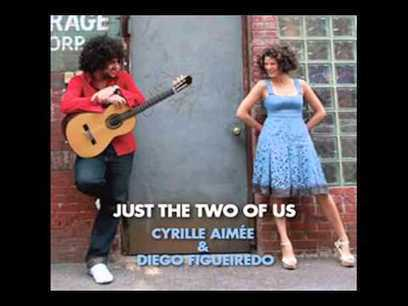 "Cyrille Aimée & Diego Figueiredo ""Just the Two of Us"" - YouTube 