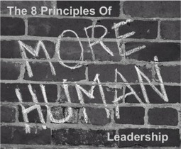 The 8 Guiding Principles of More Human Leadership | Creative Writing | Scoop.it