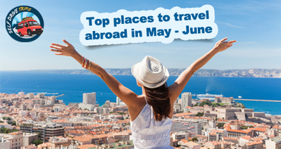 Top places to travel abroad in May-June | Self Drive Trips | Scoop.it
