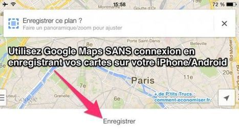 Google Maps SANS Connexion sur iPhone et Android | 16s3d: Bestioles, opinions & pétitions | Scoop.it