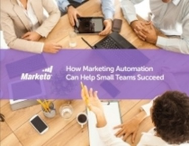 [FREE EBOOK] How Marketing Automation Can Help Small Teams Succeed – Marketo | The Marketing Technology Alert | Scoop.it