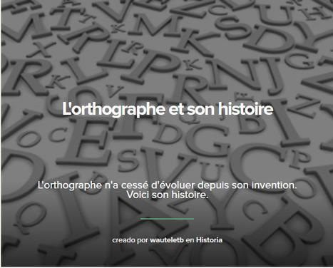 Le Français, c'est pas que des dictées !: L'orthographe et son histoire | formation des enseignants | Scoop.it