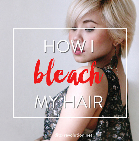 You (Sorta) Asked For It!: How I Bleach My Hair | Ditz Revolution | Tacky & Fancy | Hair and Beauty | Scoop.it
