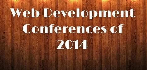 Upcoming 20 Helpful Web Development Conferences of 2014 | Web Development Blog, News, Articles | Scoop.it