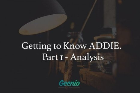 Getting to know ADDIE: Part 1: Analysis | Aprendizaje en línea | Scoop.it