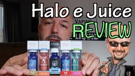 Halo e Juice Review of Their Top Flavors | Tobacco Solutions | Electronic cigarette reviews, news and coupons | Scoop.it