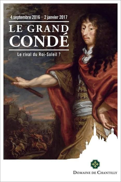 Le Grand Condé - Domaine de Chantilly | Arts vivants, identité européenne - Living Arts, european Identity | Scoop.it