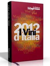 GUIDA EPRESSO VINI D'ITALIA 2012 PER SEGNALARE I VINI ... | Vino al Vino | Scoop.it
