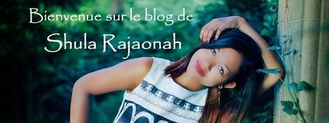 Le site de Shula Rajaonah | Shula Rajaonah | Scoop.it