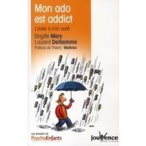 Mon ado est addict ; l'aider à s'en sortir - Laurent Delhomme - Livres Bien-être, santé, famille - GibertJoseph.com | Les nouveautés du CDI | Scoop.it