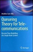 - Queueing Theory for Telecommunications: Discrete Time Modelling of a Single Node System download - Telecommunications   ICT-solutions   Scoop.it
