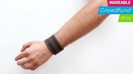 Crowdfund this: Wearable Kickstarter and Indiegogo campaigns to keep an eye on   Technology   Scoop.it