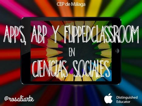 Apps, ABP y Flipped Classroom en Ciencias Sociales | Enseñar Geografía e Historia en Secundaria | Scoop.it