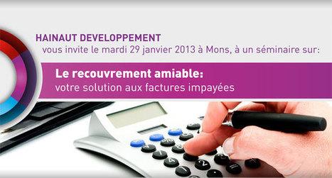 Le recouvrement amiable: votre solution aux factures impayées - le 29 janvier à Mons | Dialogue Hainaut | Scoop.it