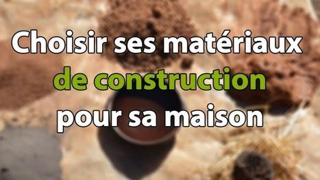 Choisir ses matériaux de construction pour la maison | Strikto, le blog qui conseille les bâtisseurs pour construire sa maison | Scoop.it