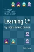 Learning C# by Programming Games - Free eBook Share | computer science | Scoop.it
