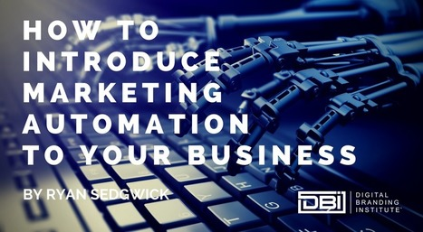 How to Introduce Marketing Automation to Your Business » | Business Support | Scoop.it