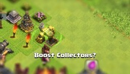 Is it worth it to boost Collectors? | Clash of Clans Tips | Scoop.it