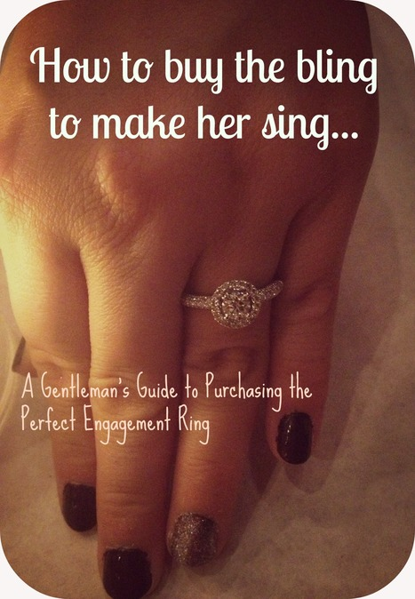 How to Buy the Bling That Will Make Her Sing! -A Gentleman's Guide to Purchasing the Perfect Engagement Ring | Personal finance | Scoop.it
