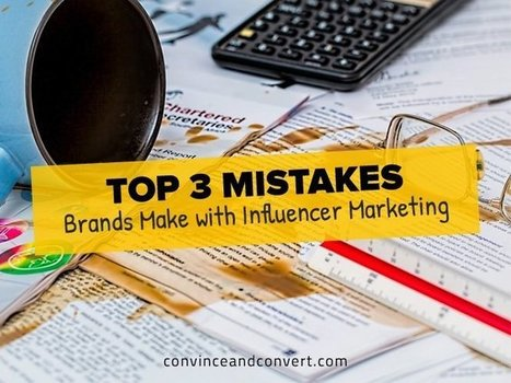 Top 3 Mistakes Brands Make with Influencer Marketing | digital marketing strategy | Scoop.it