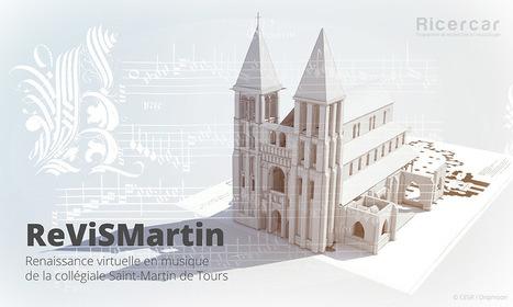Collégiale Saint-Martin de Tours : Une renaissance virtuelle et musicale | L'observateur du patrimoine | Scoop.it