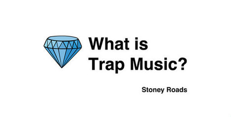 What is Trap Music? | The Rise Of Trap | Scoop.it