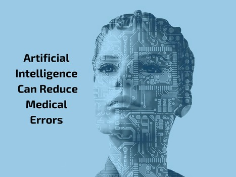 EHR & Artificial Intelligence Can Reduce Medical Errors | EHR and Health IT Consulting | Scoop.it