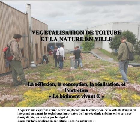 Végétalisation de toiture et nature en ville - Formation 5 jours à Paris du 23 au 27 juin 2014 | rngobagal@efficom-lille.com | Scoop.it