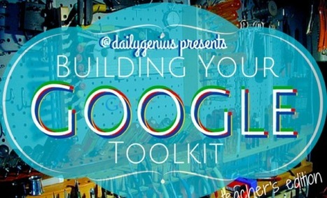 """20 Google tools teachers should try (and how to use them in classrooms) - Daily Genius 