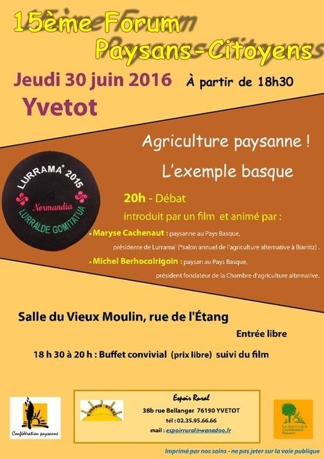 15e forum paysans citoyens - Jeudi 30 juin 2016, Yvetot   DD Haute-Normandie   Scoop.it