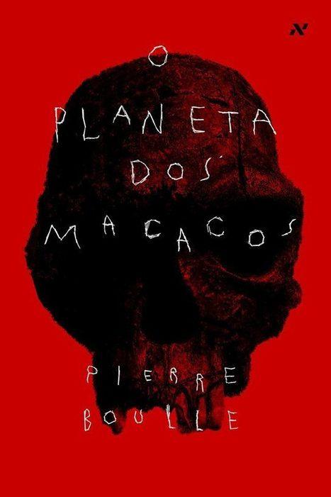 O Planeta dos Macacos, de Pierre Boulle - E O MUNDO TERMINOU EM LIVROS | Ficção científica literária | Scoop.it