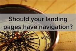 Should You Remove Navigation From Your Landing Pages? Data Reveals the Answer | Social Media | Scoop.it
