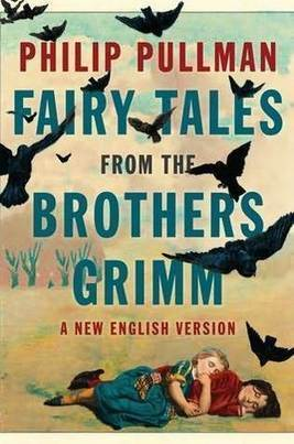 Philip Pullman Reimagines the Fairy Tales of the Brothers Grimm | Tracking Transmedia | Scoop.it