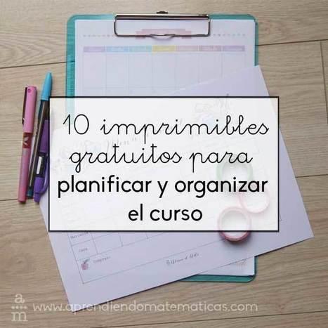 10 imprimibles para planificar y organizar el curso escolar ¡gratuitos! - Aprendiendo matemáticas | TIC-TAC_aal66 | Scoop.it