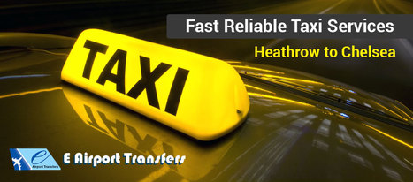 Heathrow to Chelsea - London Airport transfers,Heathrow,Gatwick,Stansted,Luton,Cheap Taxi,Online | Taxi | Scoop.it