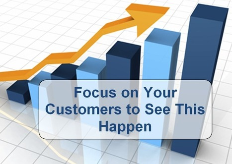 The Path to Sales Growth Through Customer Focus - Part 2 ... | CRM | Scoop.it