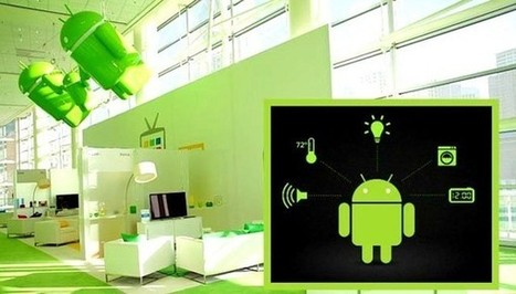 How Google is looking forward for Complete Home Automation | Mobile Best Practices &  IOT | Scoop.it