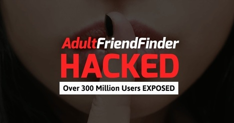 Over 300 Million AdultFriendFinder Accounts Exposed in Massive Data Breach | Noticias | Scoop.it