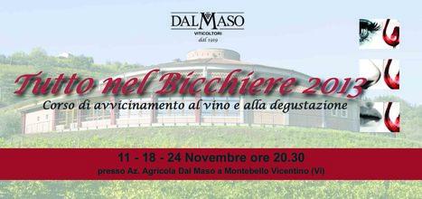 Tutto nel Bicchiere 2013 | Italian Wine - Dal Maso Winery | Scoop.it