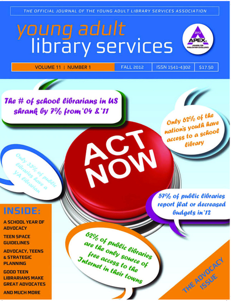 YALS Fall 2012 It's All About Advocacy   Young Adult Library Services   Professional development of Librarians   Scoop.it