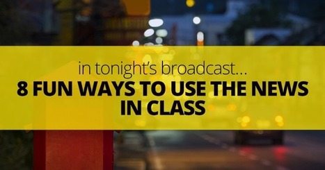 In Tonight's Broadcast…8 Fun Ways to Use the News in Class | English Language Teaching resources | Scoop.it