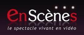 En scènes, le spectacle vivant en vidéo | Ressources pédago | Scoop.it