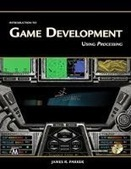 Introduction to Game Development: Using Processing | Free ebooks download | Scoop.it