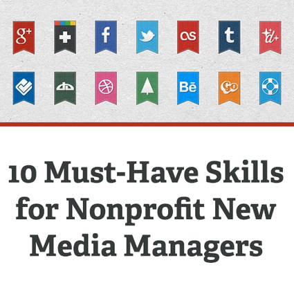10 Must-Have Skills for Nonprofit New Media Managers | Social Media Marketing For Non Profits | Scoop.it
